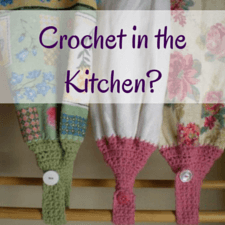 Why My New Kitchen Meant I had To Learn To Crochet